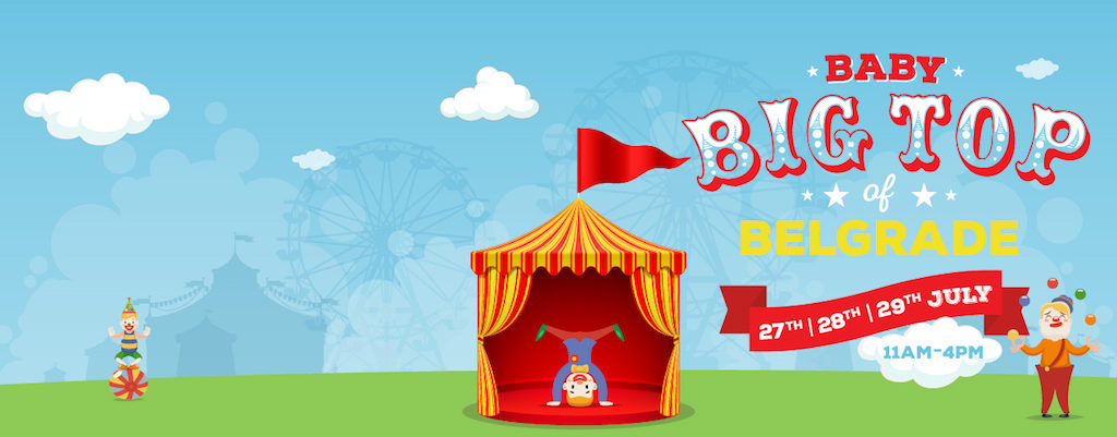 Baby Bigtop of Belgrade Plaza - 29th to 29th July 2017